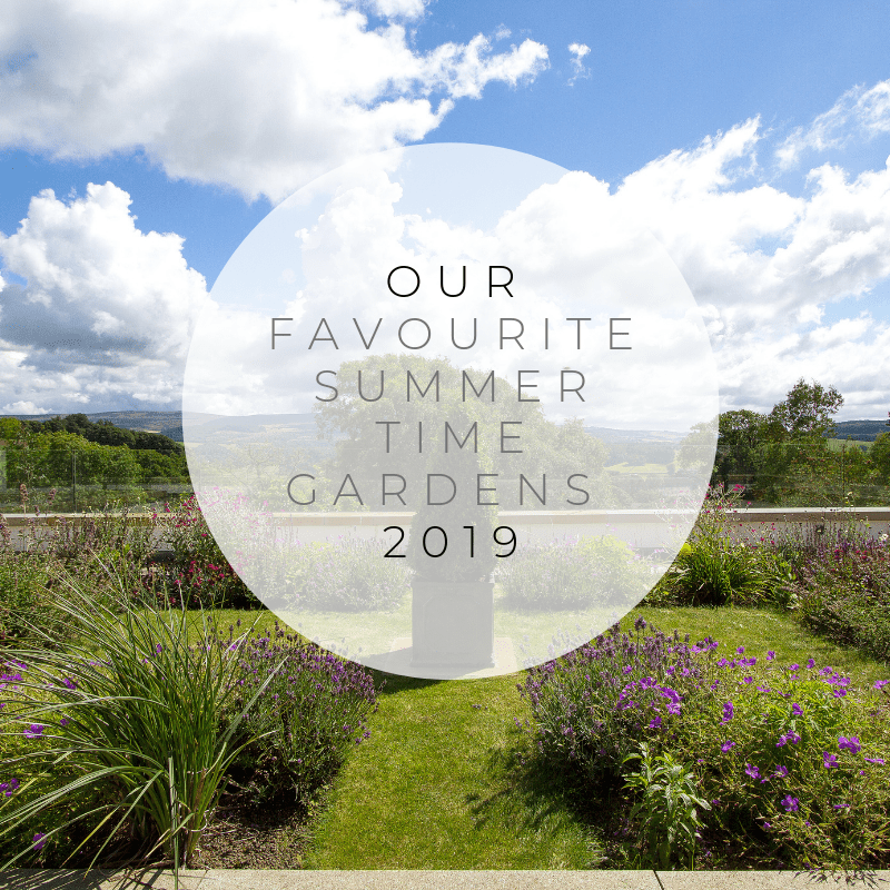 Our Favourite Summer Time Gardens 2019