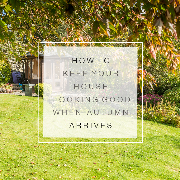 How to Keep Your House Looking Good When Autumn Arrives