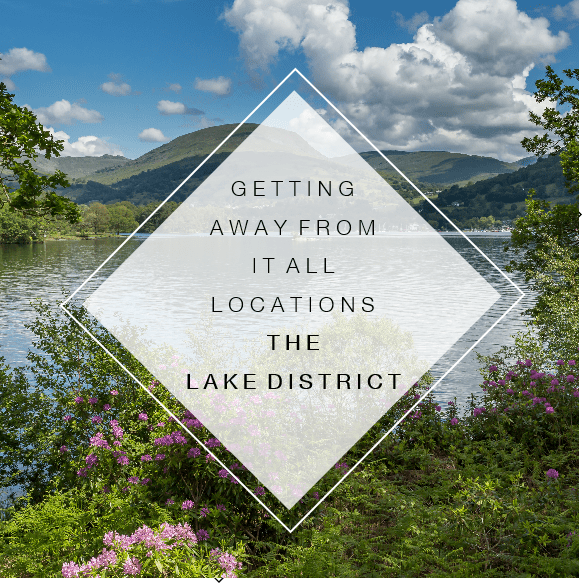 Getting Away From It All Locations – The Lake District